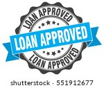loan approved. stamp. sticker....   Shutterstock .eps vector #551912677