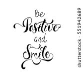 be positive and smile.... | Shutterstock .eps vector #551942689