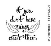 if you don't have wings  create ... | Shutterstock .eps vector #551943109