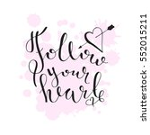 follow your heart. hand drawn...   Shutterstock .eps vector #552015211