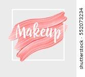 makeup. inspirational quote... | Shutterstock .eps vector #552073234