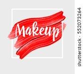 makeup. inspirational quote... | Shutterstock .eps vector #552073264