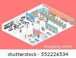 isometric interior shopping... | Shutterstock .eps vector #552226534