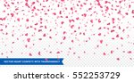 Heart confetti of Valentines petals falling on transparent background. Flower petal in shape of heart confetti for Women's Day | Shutterstock vector #552253729