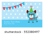 cute puppy birthday greeting... | Shutterstock .eps vector #552380497