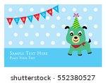 cute puppy birthday greeting... | Shutterstock .eps vector #552380527