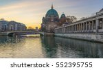 Stock photo spree river and berlin cathedral berliner dom berlin germany 552395755