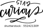 stay curious | Shutterstock .eps vector #552421309