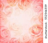 abstract romantic rose square... | Shutterstock . vector #552546559