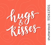 hugs and kisses hand drawn... | Shutterstock .eps vector #552613531
