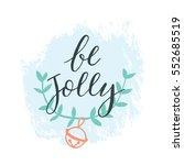be jolly. handdrawn typography... | Shutterstock . vector #552685519