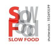 vector slow food. broken text | Shutterstock .eps vector #552693199