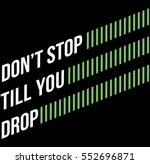 don't stop till you drop... | Shutterstock .eps vector #552696871