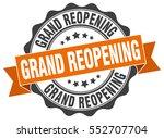 grand reopening. stamp. sticker.... | Shutterstock .eps vector #552707704