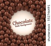 chocolate balls background with ... | Shutterstock .eps vector #552746491