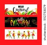 hello carnival. bright festive... | Shutterstock .eps vector #552753079