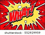what. comic speech bubble... | Shutterstock .eps vector #552929959