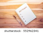 top view 2017 project list with ... | Shutterstock . vector #552962341