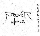 forever alone phrase... | Shutterstock .eps vector #552968515