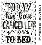 today has been cancelled go... | Shutterstock .eps vector #553055335