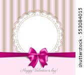 valentines card with a bow and...   Shutterstock .eps vector #553084015