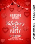 Happy Valentine's Day party poster. Romantic composition with garlands from paper. Beautiful backdrop with heart from threads. Vector illustration. Invitation to nightclub. | Shutterstock vector #553302805