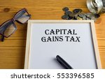 capital gains tax business... | Shutterstock . vector #553396585
