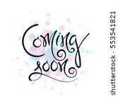 coming soon. vector hand drawn... | Shutterstock .eps vector #553541821