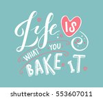 life is what you bake it as... | Shutterstock .eps vector #553607011