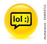 lol bubble icon glassy yellow... | Shutterstock . vector #554053711