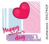 happy valentine's day lettering ... | Shutterstock .eps vector #554179429