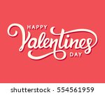 Happy Valentines Day romantic greeting card, typography poster with modern calligraphy. Retro vintage style. Vector Illustration | Shutterstock vector #554561959