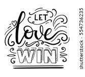 phrase let love wins. hand... | Shutterstock .eps vector #554736235