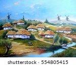 ukrainian village  oil... | Shutterstock . vector #554805415