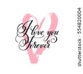 i love you forever handwritten... | Shutterstock .eps vector #554820004