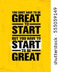 you don't have to be great to... | Shutterstock .eps vector #555059149