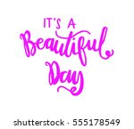 it is a beautiful day. hand... | Shutterstock .eps vector #555178549