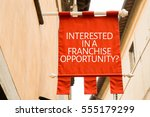 interested in a franchise... | Shutterstock . vector #555179299