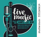 banner with an acoustic guitar... | Shutterstock .eps vector #555260614
