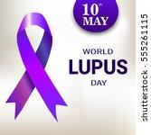 world lupus day. purple ribbon. ... | Shutterstock .eps vector #555261115