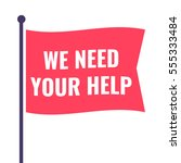 we need your help. flag icon ... | Shutterstock .eps vector #555333484