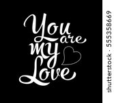 you are my love. vintage... | Shutterstock .eps vector #555358669