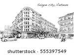 sketch cityscape of saigon city ...   Shutterstock . vector #555397549