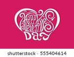 happy valentines day hand... | Shutterstock .eps vector #555404614