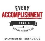 every accomplishment starts... | Shutterstock .eps vector #555424771