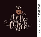 "lettering ""my love is coffee.""... 