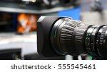 broadcast video camera... | Shutterstock . vector #555545461