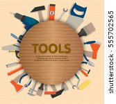 home tools diy toolbox... | Shutterstock .eps vector #555702565