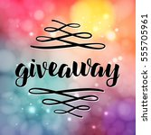 giveaway lettering for... | Shutterstock .eps vector #555705961