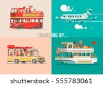 ways of traveling. trip to... | Shutterstock .eps vector #555783061